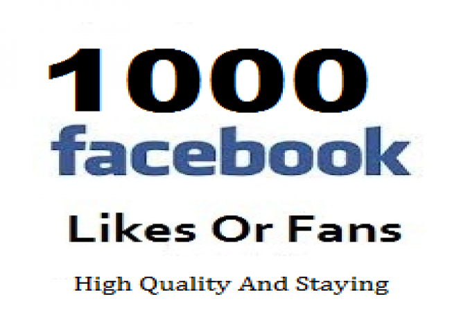 Give You 1,000 High Quality Facebook Likes Within 6-Hours