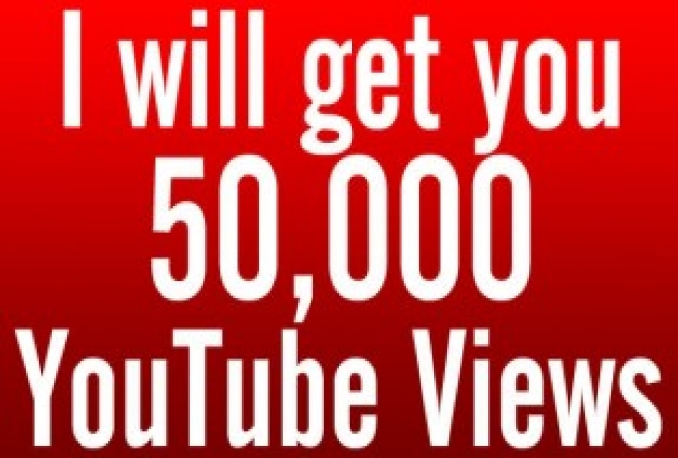 send 50,000 YouTube views to your YouTube video