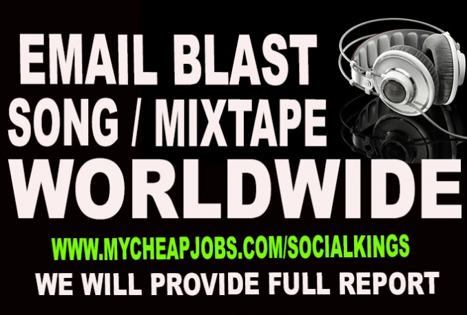 email blast your song/mixtape with 5000 contacts worldwide