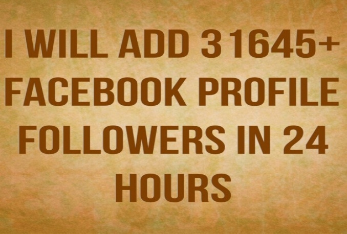 Add 31645+ facebook peofile followers in 24 hours