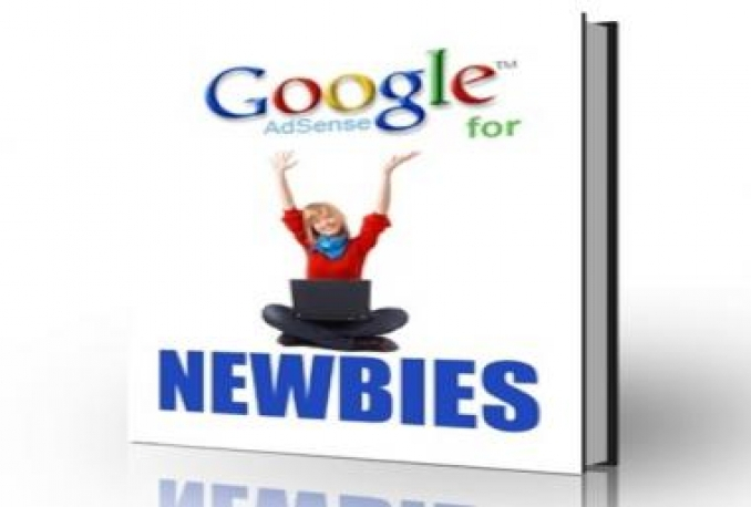 Give You Google AdSence for NEWBIES ebook