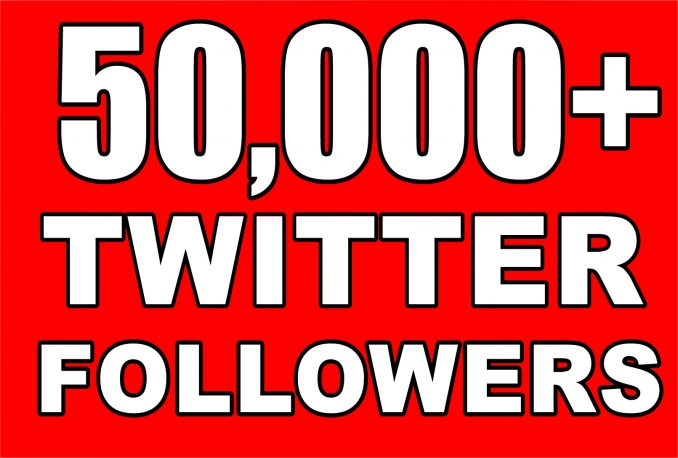 give You 50,000+Fast and Stable & SAFE Twitter Followers.