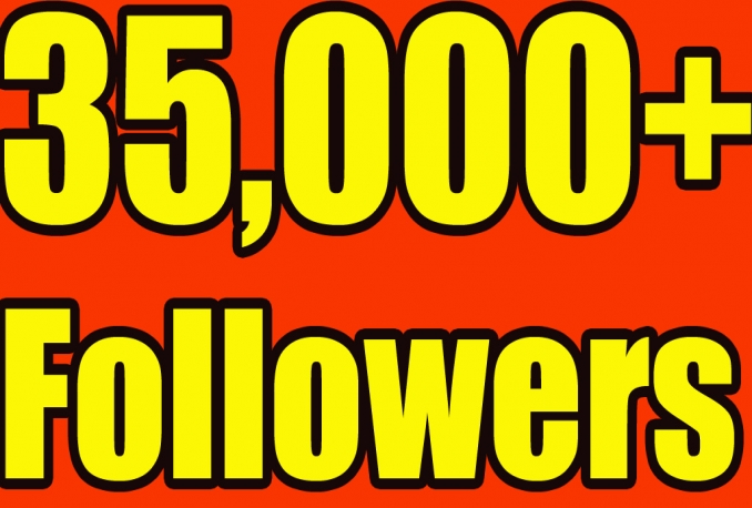 Gives you 35,000 Twitter Real Followers No Egg Real Pics..