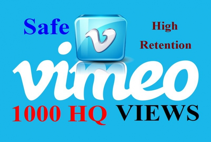 add 1000 SAFE HQ Retention Vimeo video views guaranteed