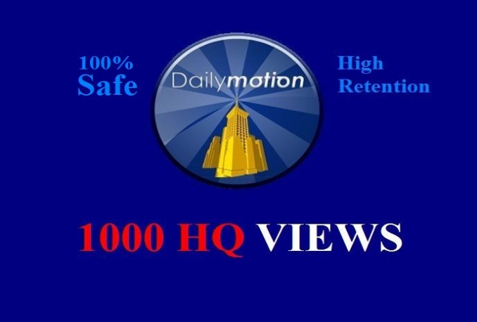 add 1000 SAFE HQ Retention Dailymotion video views guaranteed