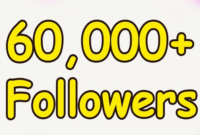 Gives you 60,000+Super Fast Twitter Real Followers.