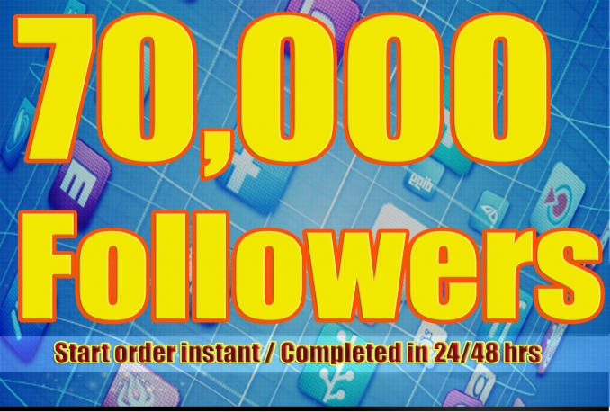 Gives you 70,000+Stable/NON Drop/Fast Followers.