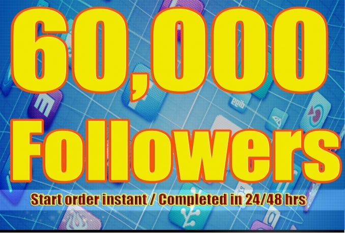 Gives you 60,000+Stable/NON Drop/Fast Followers.