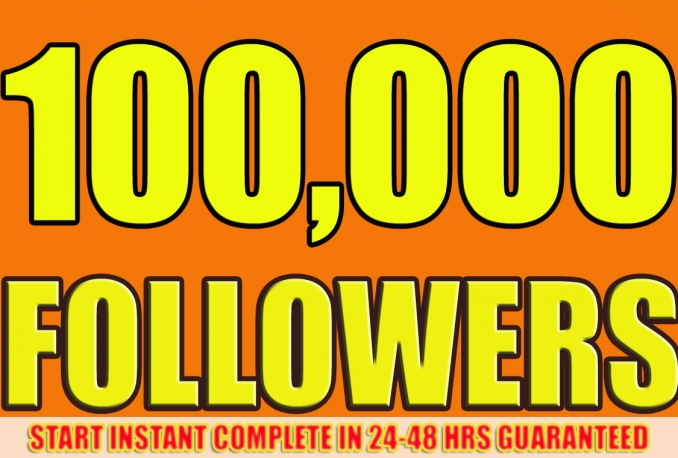 Gives you 100,000+Stable/NON Drop/Fast Followers.