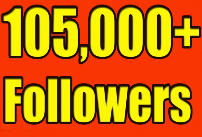 Gives you 105,000 TWITTER STABLE /NON DROP FOLLOWERS