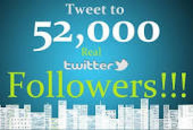 Add Real Quality 52,000 Twitter Followers to your Profile
