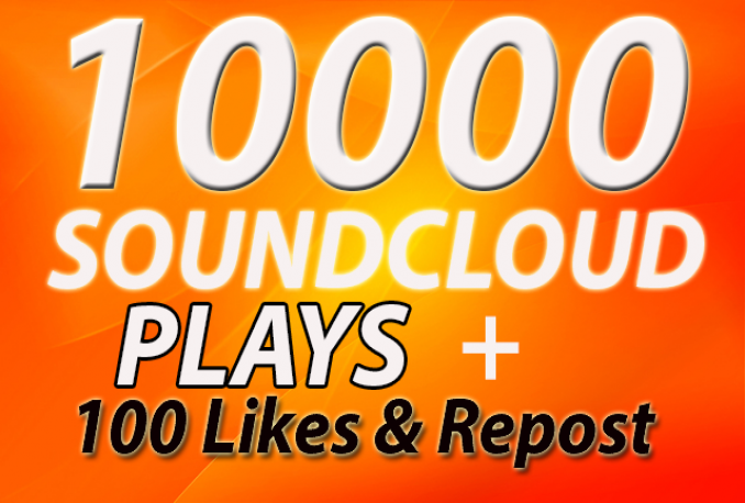 10,000 Real SoundCloud plays and 100 L i k e s and Repost