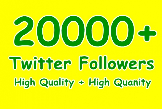 Give you 20,000 HQ No eggs Non Drop Twitter followers