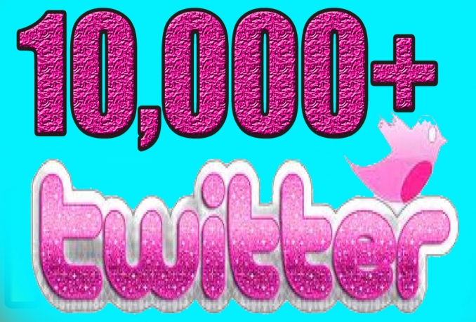 give You 10,000+Fast and SAFE Twitter Followers.