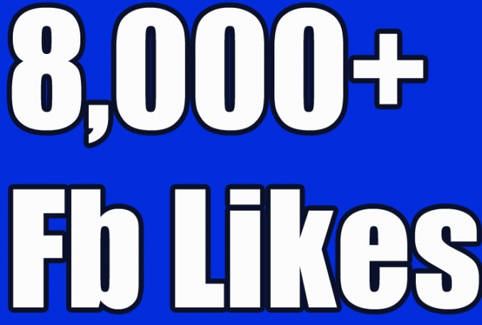 Gives you 8,000+Instantly started Active Facebook Fan Page likes