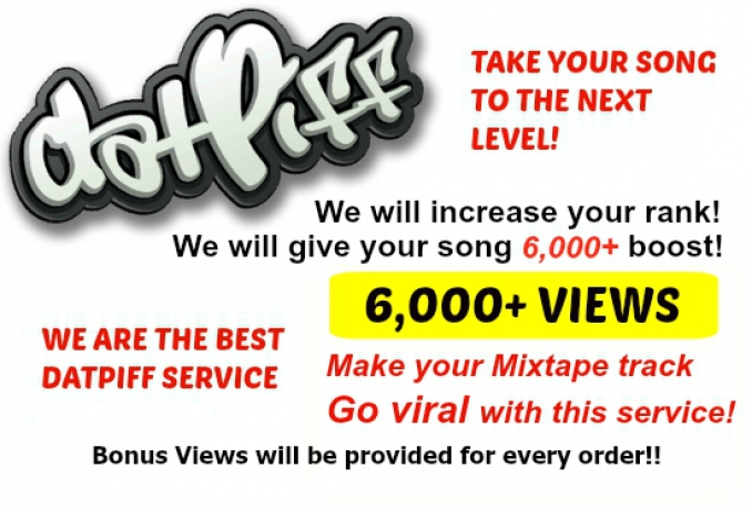 drive 6,000 Datpiff Views To Your Song