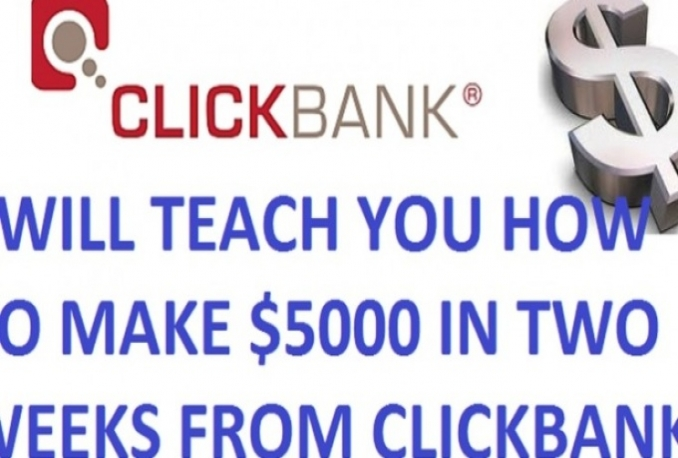 teach You How I Make 5000 dollar in Two Weeks With ClickBank