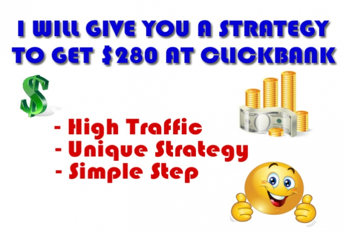 give you a strategy to get 280 dollars at Clickbank
