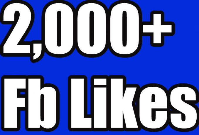 Gives you 2,000+Instantly started Active Facebook Fan Page likes