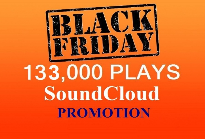 do BLACK FRIDAY SoundCloud promotion 133,000 Song Plays