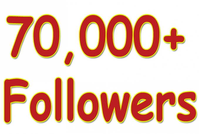give You 70,000+Fast and SAFE Twitter Followers.