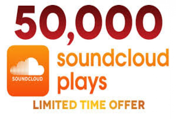 50 soundcloud likes,50 reposts and 50,000 soundcloud  plays