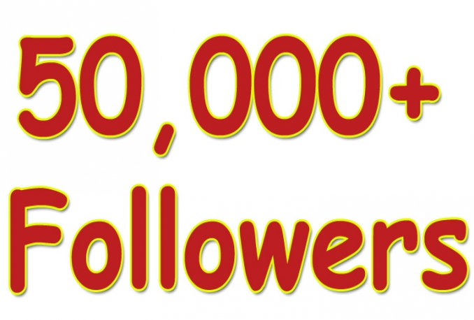 give You 50,000+Fast and SAFE Twitter Followers.