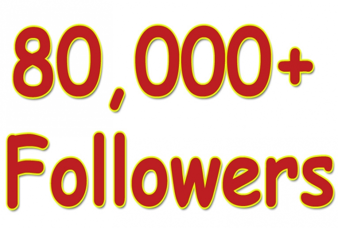 give You 80,000+Fast and SAFE Twitter Followers.