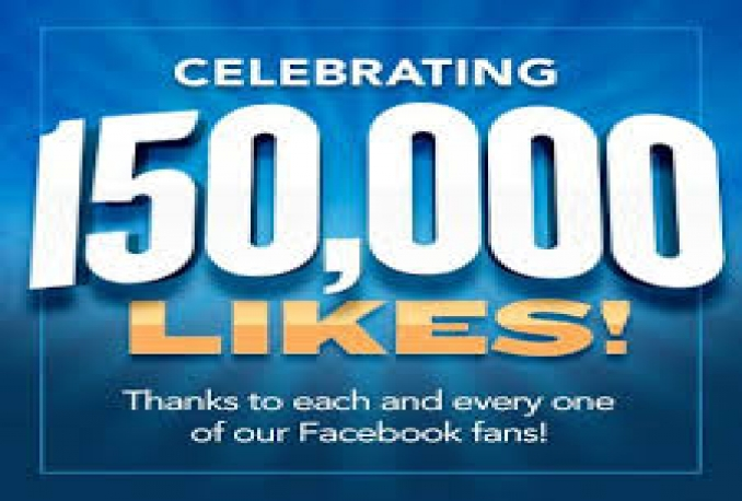 Provide You instantly 150,000+ Real/Human/Unique/Active Fb Likes For Your page 100% Safely.