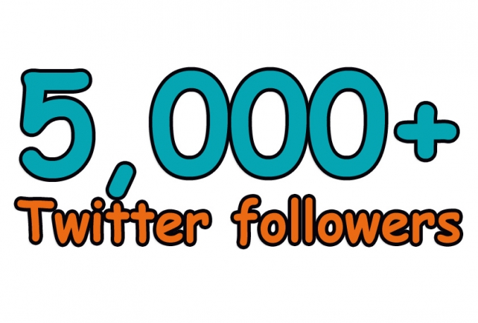 give You 5,000+Fast and SAFE Twitter Followers.