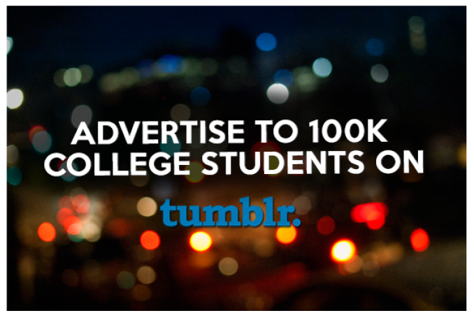 post your message to over 100k REAL college students on Tumblr