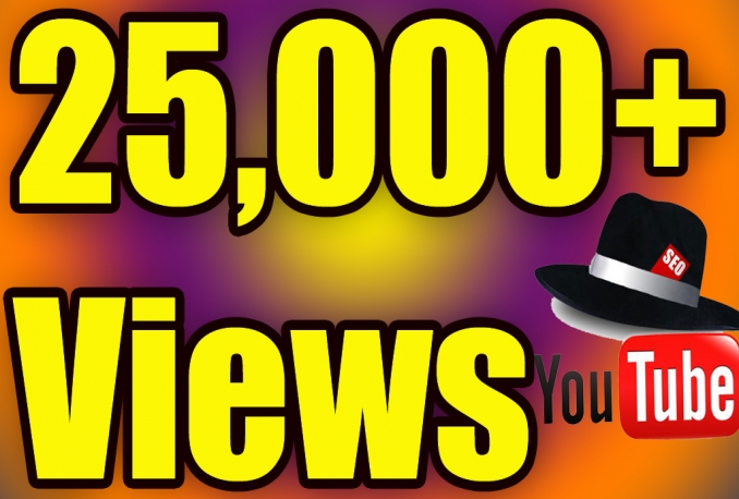 Give You High Quality 25,000+YOUTUBE views