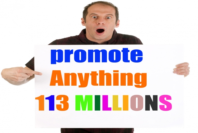 Business/Website/Product or Any Thing You WantPromote to 113,998,608 (113 MILLIONS) Real People on Facebook For your
