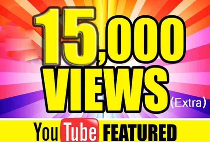 Add 15,000 guaranteed Youtube Views On Any Video