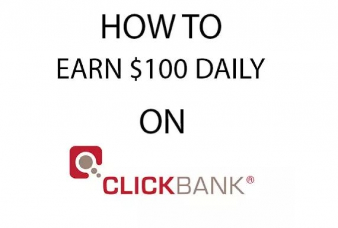 teach you how to earn 100 on ClickBank daily