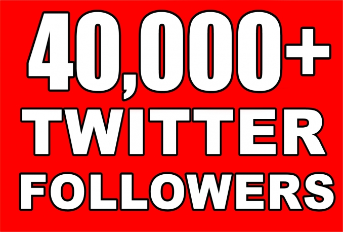 Gives you 40,000 Twitter Real Followers No Egg Real Pics..