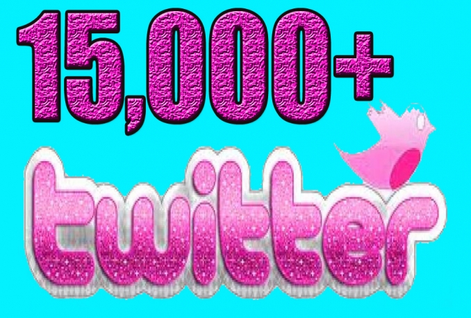 give You 15,000+Fast and SAFE Twitter Followers.