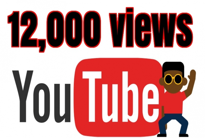Give You 12,000 YOUTUBE Views