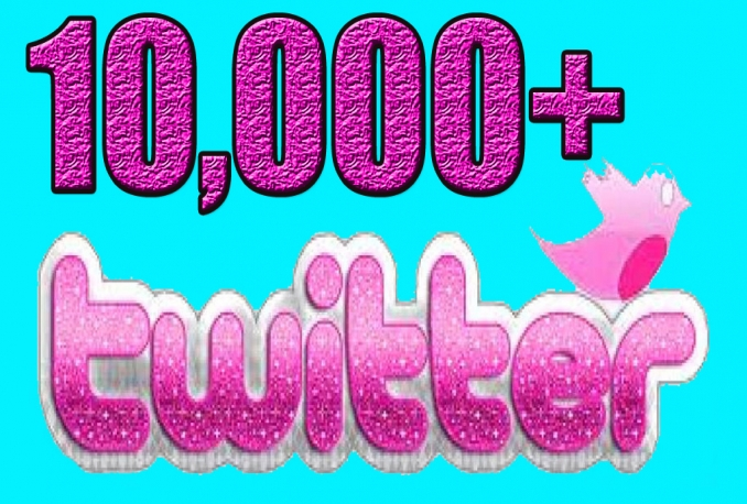 Add Real Quality 10,000 Twitter Followers to your Profile
