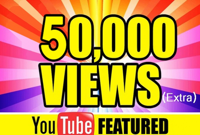 Add 50,000 guaranteed Youtube Views On Any Video