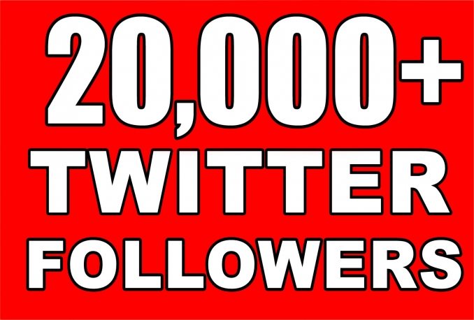 Gives you 20,000 Twitter Real Followers No Egg Real Pics