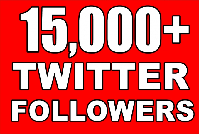 Twitter 15,000+Stable/NON Drop/Fast Followers.