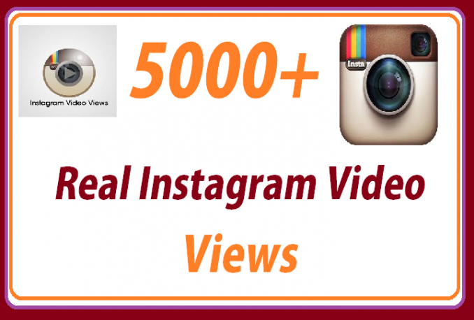 Give 5000 Real Instagram Video Views within 4 hours