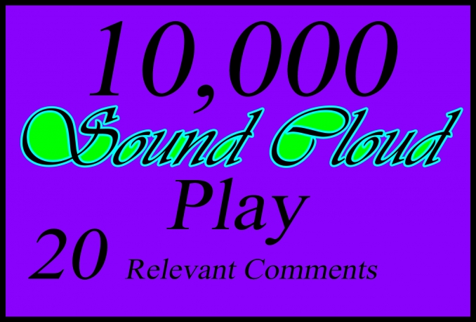 GIVE YOU 10,000 SOUND CLOUD PLAYS