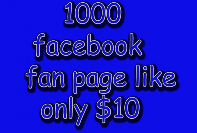 I will 100% Real and Genuine 1000 FACEBOOK Likes To Facebook Fanpage