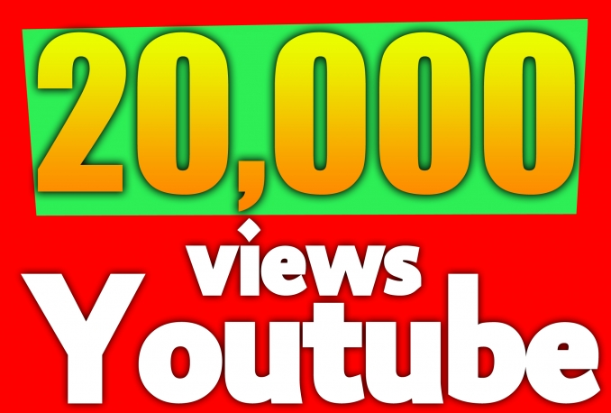 20,000 views to your Youtube video Super Fast delivery