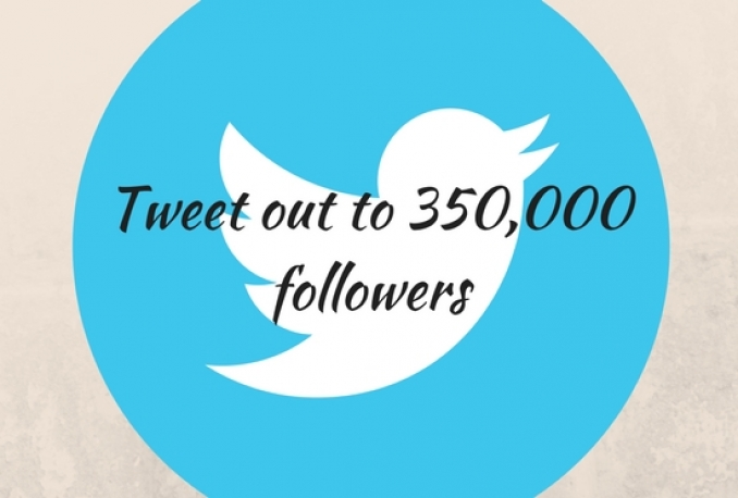 send your tweet to 350,000 followers