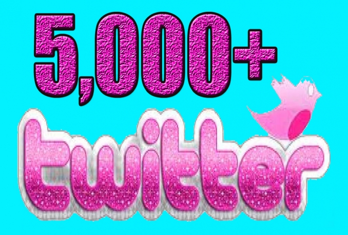 Gives you 5,000+Guaranteed Twitter Real Followers.    $10