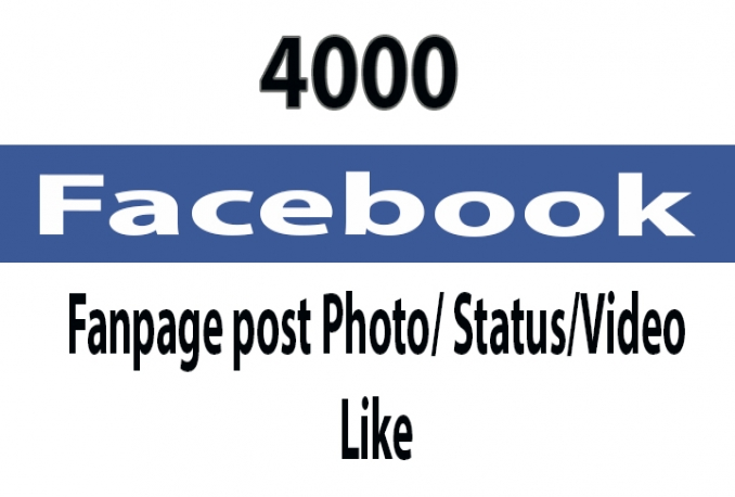 Give you 4000 facebook post like only for