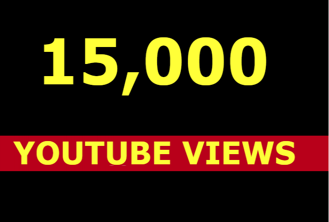 I will get you 15k 15000 youtube views and 100 likes